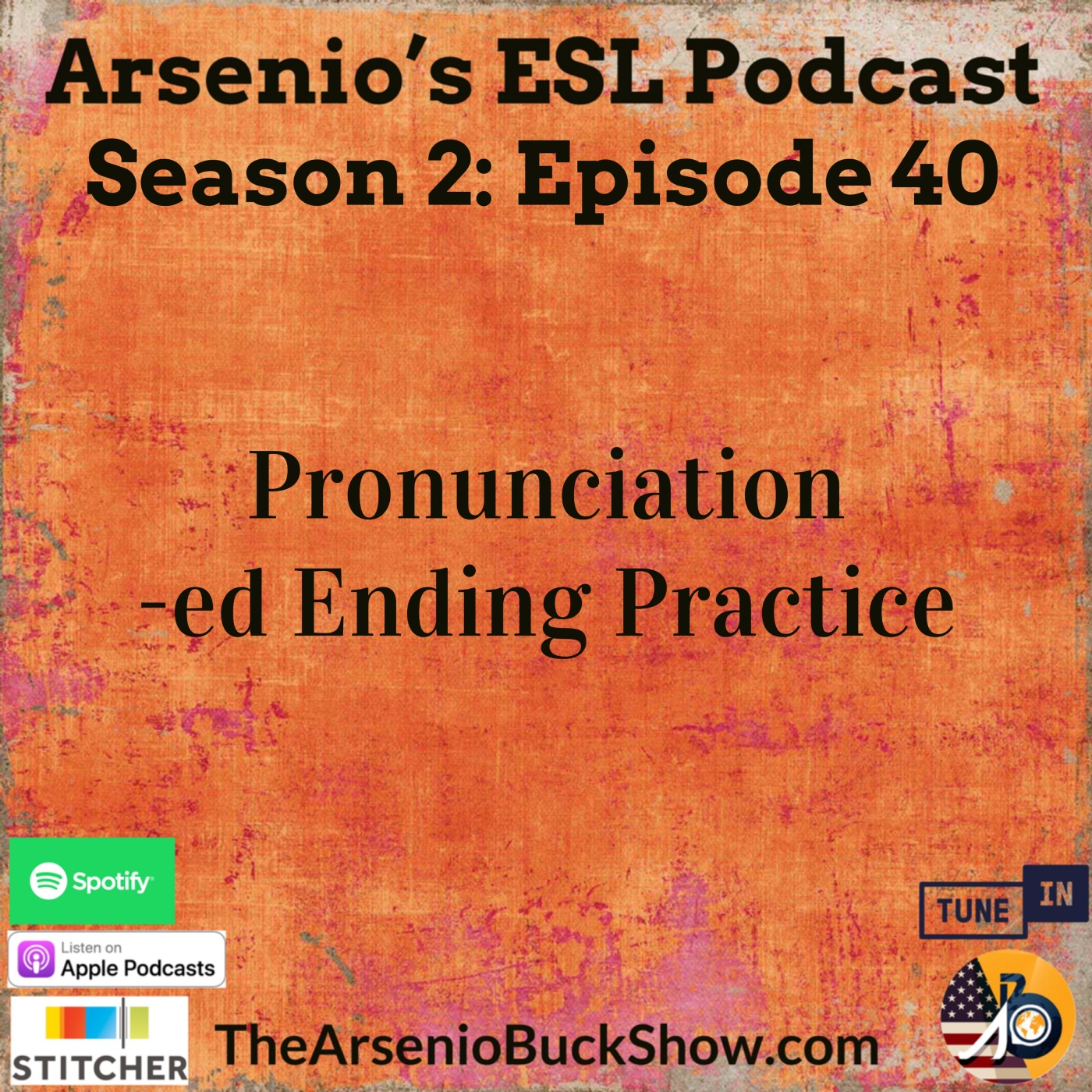 Arsenio's ESL Podcast: Season 2 – Episode 40 – Pronunciation