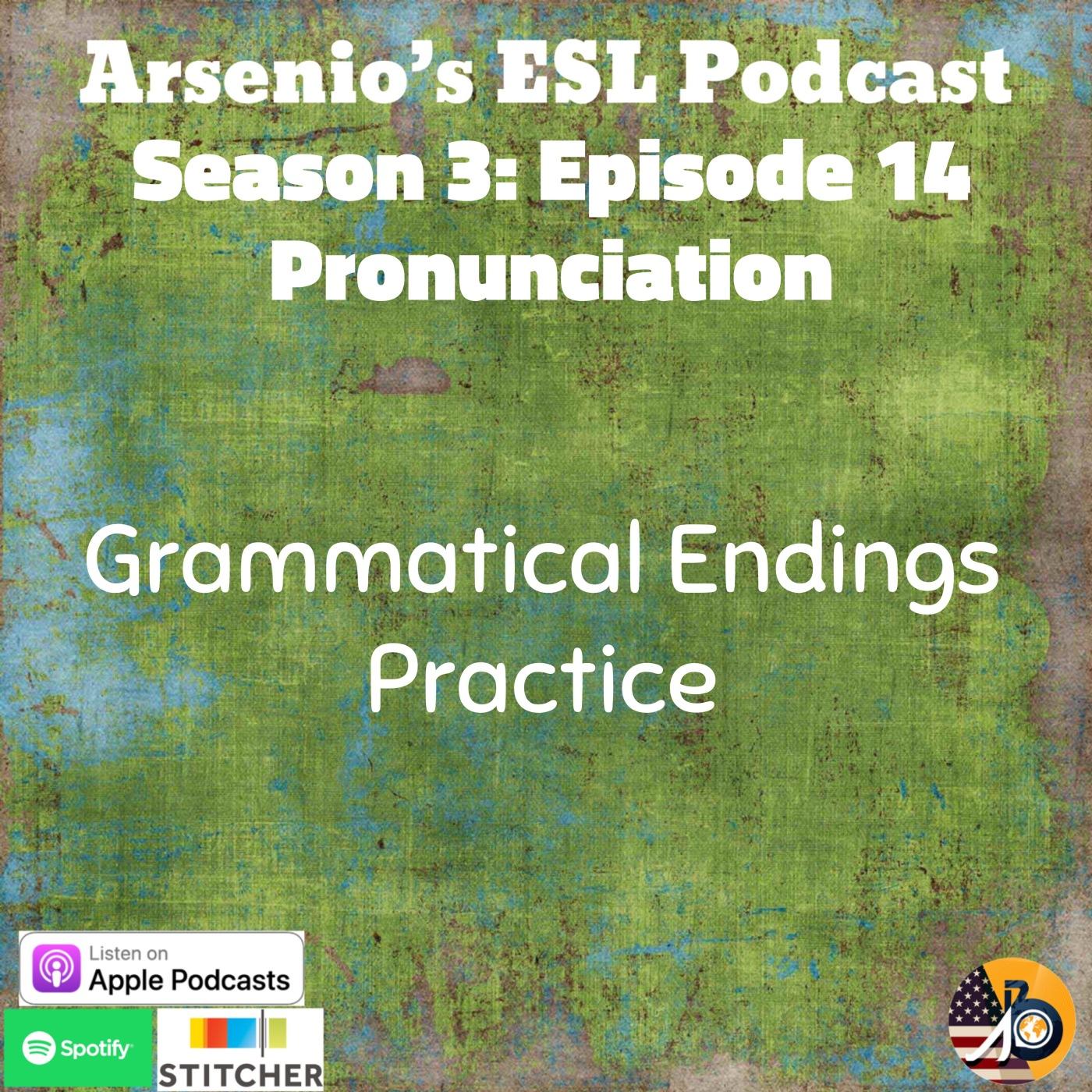 Arsenio's ESL Podcast: Season 3 – Episode 14 – Pronunciation Skill